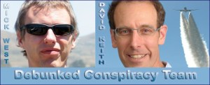 Mick West and David Keith Debunked Conspiracy Team